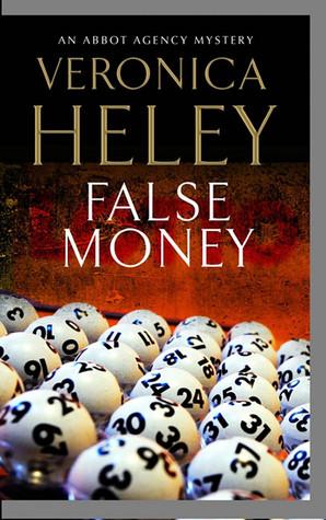 False Money (Abbott Agency #5) - Veronica Heley
