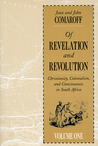 Of Revelation and Revolution, Volume 1: Christianity, Colonialism, and Consciousness in South Africa