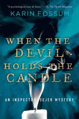 When the Devil Holds the Candle  (Inspector Konrad Sejer #4) - Karin Fossum