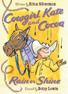 Cowgirl Kate and Cocoa: Rain or Shine