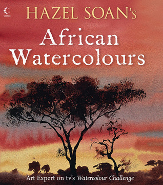 Hazel Soan's African Watercolours  by  Hazel Soan