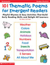 101 Thematic Poems for Emergent Readers: Playful Rhymes & Easy Activities That Build Early Reading Skills & Delight All Learners
