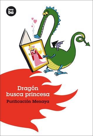 Reseña: Dragón busca princesa - Purificación Menaya
