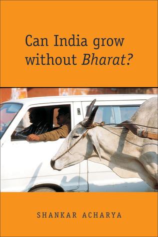 Can India Grow Without Bharat? Shankar Acharya