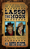 Lasso the Moon (Wild West, #1)