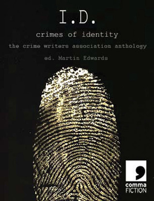 I.D.: Crimes of Identity - the Crime Writers Association Anthology  by  Edward D. Hoch