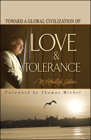 Toward a Global Civilization of Love and Tolerance  by M. Fethullah <a class='fecha' href=