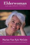 Elderwoman: Reap the wisdom, feel the power, Embrace the joy