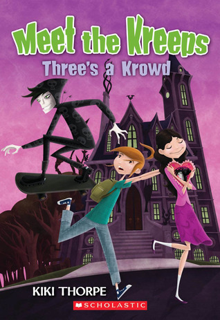 Threes A Krowd (Meet The Kreeps, #5)  by  Kiki Thorpe