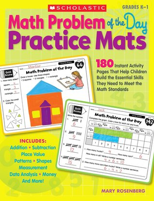 Math Problem of the Day Practice Mats: 180 Instant Activity Pages That Help Children Build the Essential Skills They Need to Meet the Math Standards Mary Rosenberg