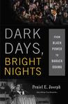 Dark Days, Bright Nights: From Black Power to Barack Obama