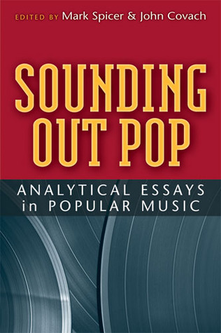 Sounding Out Pop: Analytical Essays in Popular Music  by  John Covach