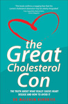 The Great Cholesterol Con: The Truth About What Really Causes Heart Disease and How to Avoid It