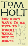 You Don't Have to Be Evil to Work Here, But it Helps (J. W. Wells & Co., #4)
