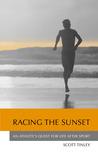 Finding Triathlon: How Endurance Sports Explain the World  by  Scott Tinley