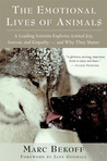 The Emotional Lives of Animals by Marc Bekoff