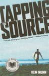 Tapping the Source by Kem Nunn