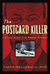 The Postcard Killer: The True Story of J. Frank Hickey