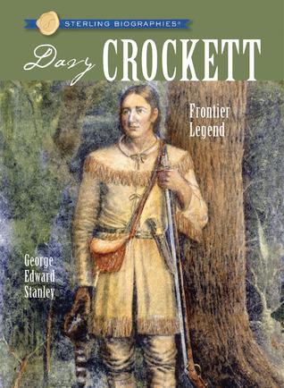 Davy Crockett: Frontier Legend Sterling Biographies