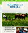 Driving Horses: How to Harness, Align, and Hitch Your Horse for Work or Play Steve Bowers