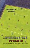 Inverting the Pyramid by Jonathan  Wilson