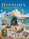 History Mystery Mazes: An A-maze-ing Colorful Journey Back in Time!