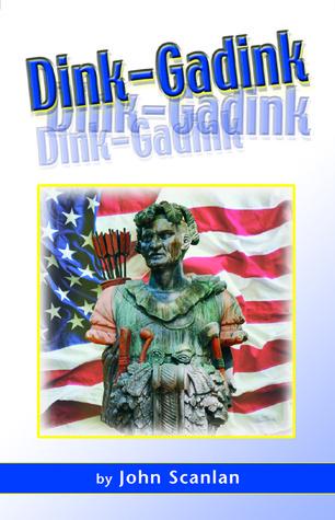Dink-Gadink  by  John Scanlan
