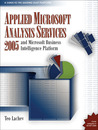 Applied Microsoft SQL Server 2008 Reporting Services: And Microsoft Business Intelligence Platform  by  Teo Lachev