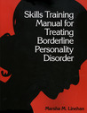 Skills Training Manual for Treating Borderline Personality Disorder book cover