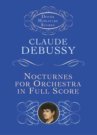 Nocturnes for Orchestra in Full Score Claude Debussy