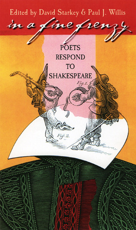 In a Fine Frenzy: Poets Respond to Shakespeare  by  David   Starkey