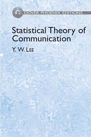 Statistical Theory of Communication  by  Y. W. Lee