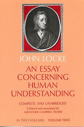 john locke essay of human understanding summary John locke's an essay concerning human understanding: the bible' of the enlightenment katharine m morsberger john locke 's an essay concerning human understanding, with its radi.