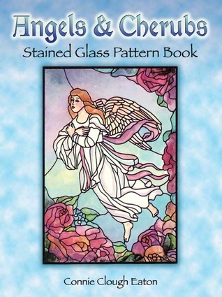 Angels and Cherubs Stained Glass Pattern Book Connie Clough Eaton