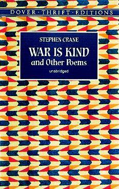 a literary analysis of the poem war is kind by stephen crane This essay gives you a detailed analysis of the poem war is kind for more  notes, videos and model papers visit my o/l english literature website.
