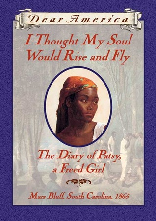 Book Review: Joyce Hansen's I Thought My Soul Would Rise and Fly: The Diary of Patsy, a Freed Girl