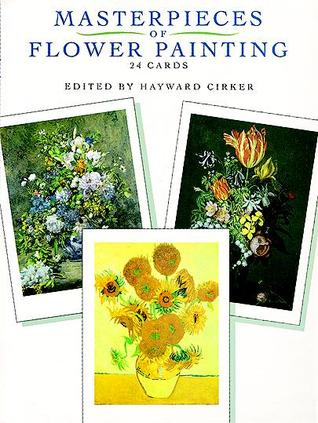 Masterpieces of Flower Painting: 24 Cards  by  Hayward Cirker