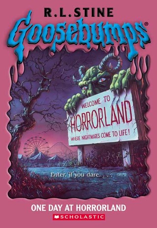 One Day At Horrorland Goosebumps 16 By R L Stine Reviews Discussion Bookclubs Lists