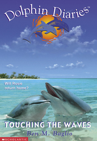 Touching The Waves (Dolphin Diaries #2)