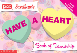 Necco: Have A Heart Friendship Book  by  Kimberly Weinberger