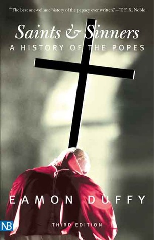 Saints And Sinners: A History of the Popes  by  Eamon Duffy