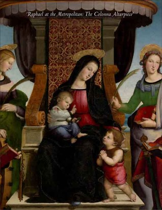 Raphael at the Metropolitan: The Colonna Altarpiece  by  Linda Wolk-Simon
