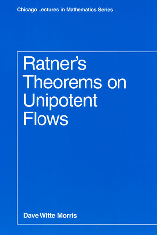 Ratners Theorems on Unipotent Flows Dave Witte Morris