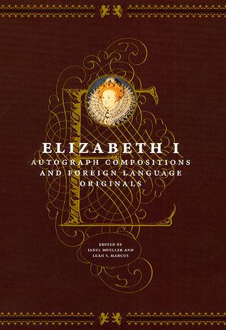 Autograph Compositions and Foreign Language Originals  by  Elizabeth I Tudor
