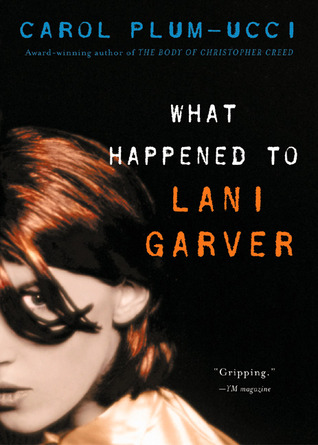 https://www.goodreads.com/book/show/347639.What_Happened_to_Lani_Garver