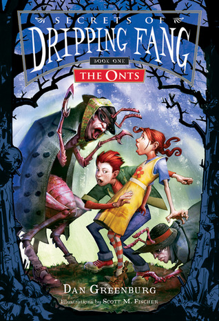 The Onts (Secrets of Dripping Fang, #1)
