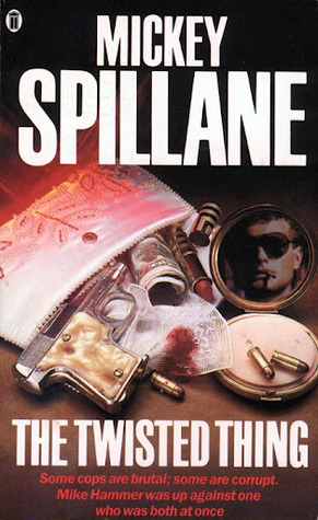 The Twisted Thing By Mickey Spillane Reviews Discussion
