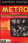Metro: A Novel Of The Moscow Underground
