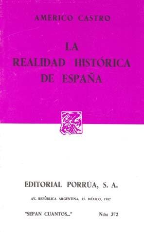 La Realidad Histórica de España. (Sepan Cuantos, #372) Américo Castro