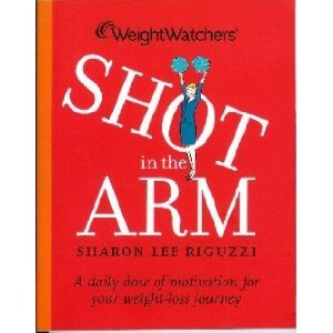 Shot in the Arm Weight Watchers - Sharon Lee Riguzzi
